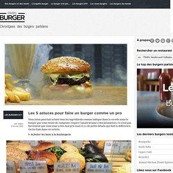 Les 5 astuces pour faire un burger comme un pro