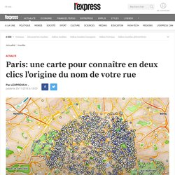 Paris: une carte pour connaître en deux clics l'origine du nom de votre rue