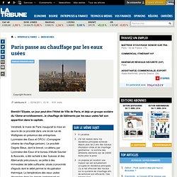 Paris se chauufe aux eaux usées, un procédé proposé par Suez Lyonnaise des Eaux