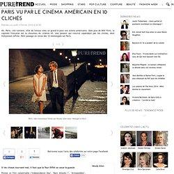 Paris vu par le cinéma américain en 10 clichés