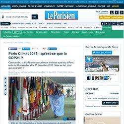 Paris Climat 2015 : qu'est-ce que la COP21 ?