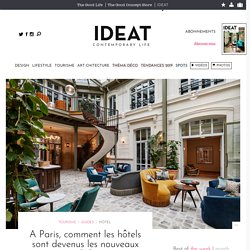 A Paris, comment les hôtels sont devenus les nouveaux QG