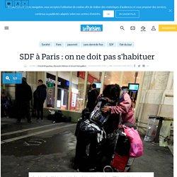 SDF à Paris : on ne doit pas s'habituer - Le Parisien