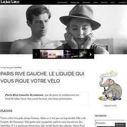 Paris Rive Gauche, le liquide qui vous pique votre vélo