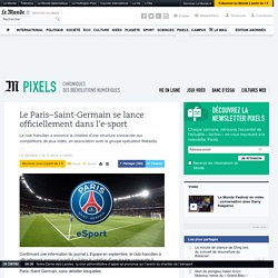 Le Paris–Saint-Germain se lance officiellement dans l'e-sport