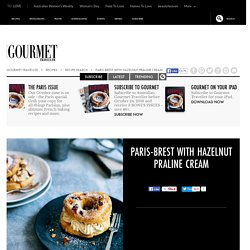 Paris-Brest with hazelnut praline cream recipe