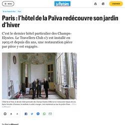 Paris : l'hôtel de la Païva redécouvre son jardin d'hiver
