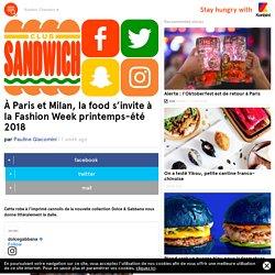 À Paris et Milan, la food s'invite à la Fashion Week printemps-été 2018