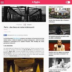 Paris : des lieux en ruine à découvrir