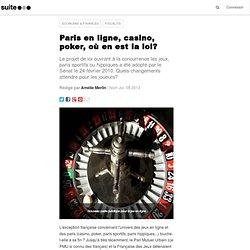 Paris en ligne, casino, poker, où en est la loi?: Quels sont les changements pour les jeux d'argent et de hasard