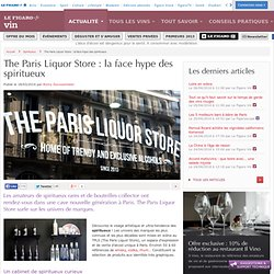 The Paris Liquor Store : la face hype des spiritueux