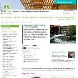 A paris : une maison en bois autour d'un patio