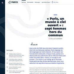 «Paris, un musée à ciel ouvert»: huit femmes hors