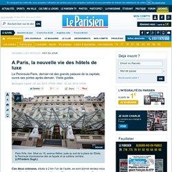 A Paris, la nouvelle vie des hôtels de luxe