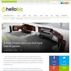 À Paris, Peugeot lance son food truck haut de gamme