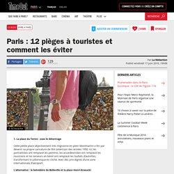 Paris : 12 pièges à touristes et comment les éviter