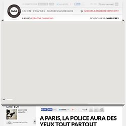 A Paris, la police aura des yeux tout partout » Article » OWNI, Digital Journalism