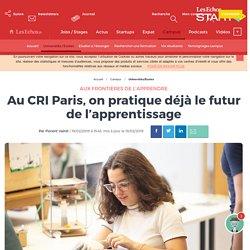 Au CRI Paris, on pratique déjà le futur de l'apprentissage