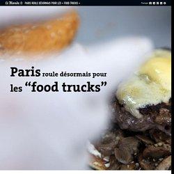 Paris roule désormais pour les « food trucks »