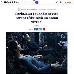 Paris, 2131 : quand nos vies seront réduites à un cocon virtuel