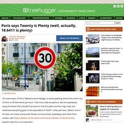 Plaidoyer pour la ville lente. Paris says Twenty is Plenty (well, actually, 18.6411 is plenty) #urbanisme