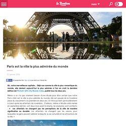 Paris est la ville la plus admirée du monde