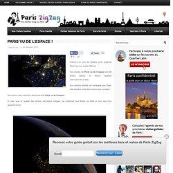 Paris vu de l'espace !