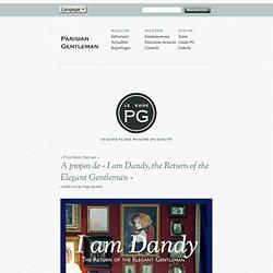 A propos de «I am Dandy, the Return of the Elegant Gentleman»