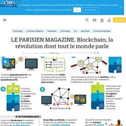 Le parisien magazine. blockchain, la révolution dont tout le monde parle