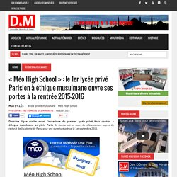 «Méo High School» : le 1er lycée privé Parisien à éthique musulmane ouvre ses portes à la rentrée 2015-2016