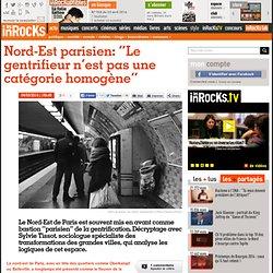 """Nord-est parisien: """"Le gentrifieur n'est pas une catégorie homogène"""""""