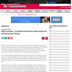 Objets connectés : La Parisienne Assurances et Sigfox lancent une offre d'assurance à l'usage