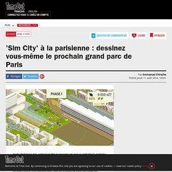 'Sim City' à la parisienne : dessinez vous-même le prochain grand parc de Paris
