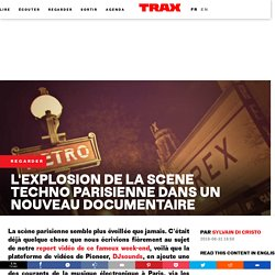 L'explosion de la scène techno parisienne dans un nouveau documentaire