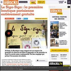 Le Siga-Siga : la première boutique parisienne entièrement gratuite