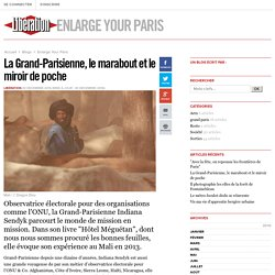 Enlarge Your Paris - La Grand-Parisienne, le marabout et le miroir de poche - Libération.fr