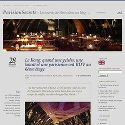 Le Kong: quand une geisha, une kawaï et une parisienne ont RDV au 6ème étage