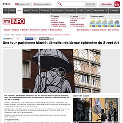 Une tour parisienne bientôt démolie, résidence éphémère du Street Art - rts.ch - info - culture