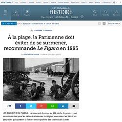 À la plage, la Parisienne doit éviter de se surmener, recommande Le Figaro en 1885