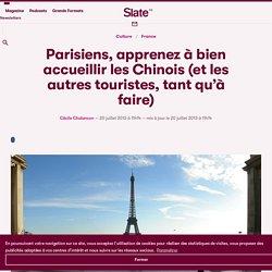 Parisiens, apprenez à bien accueillir les Chinois (et les autres touristes, tant qu'à faire)