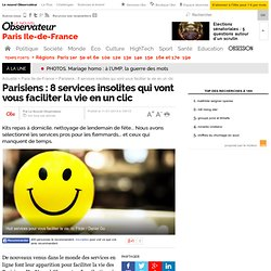 Parisiens : 8 services insolites qui vont vous faciliter la vie en un clic - 11 janvier 2014