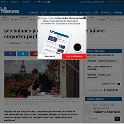 Les palaces parisiens refusent de se laisser emporter par le tsunami Airbnb