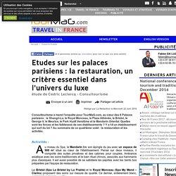 Etudes sur les palaces parisiens : la restauration, un critère essentiel dans l'univers du luxe