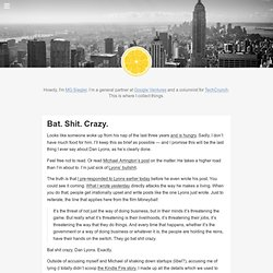 Bat. Shit. Crazy.