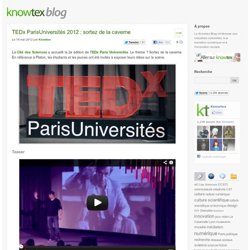[Live] TEDxParis Universités 2012 : sortez de la caverne | Knowtex Blog