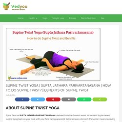 How to do Supine Twist and Benifits