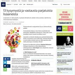 13 kysymystä ja vastausta parjatuista lisäaineista - Ravitsemus - Hyvinvointi - Helsingin Sanomat