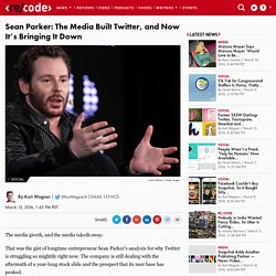 Sean Parker on Twitter: The Media Is Its Best – And Worst – Friend