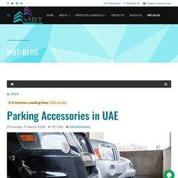 MBT - Blog - Parking Accessories in Dubai, Abu Dhabi, Ajman