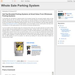 Whole Sale Parking System: Get Top Branded Parking Systems at Great Value